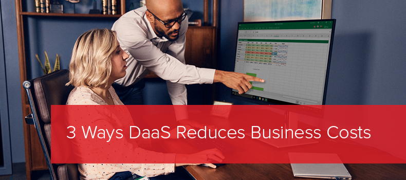 3 Ways DaaS Reduces Business Costs