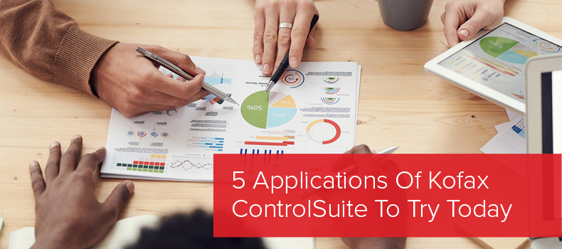 5 Applications Of Kofax ControlSuite To Try Today