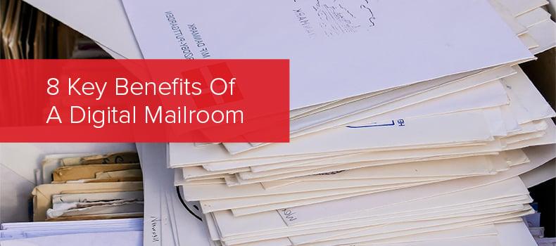 8 Key Benefits Of A Digital Mailroom