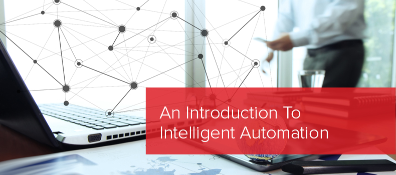 An Intro to Intelligent Automation