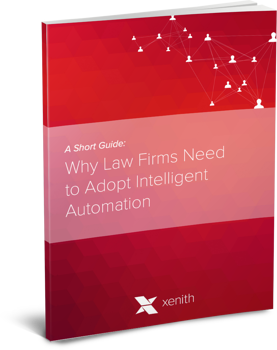 A Short Guide - Why Law Firms Need to Adopt Intelligent Automation