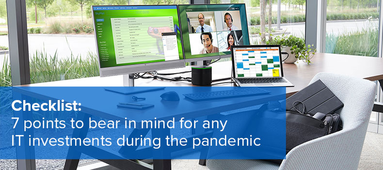 Checklist- 7 points to bear in mind for any IT investments during the pandemic