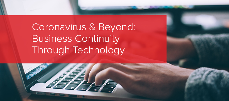 Coronavirus & Beyond- Business Continuity Through Technology
