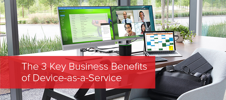 The 3 Key Business Benefits of Device-as-a-Service