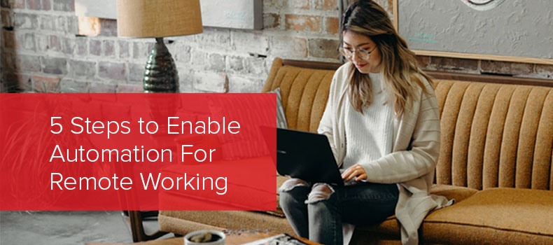 5 Steps to Enable Automation For Remote Working